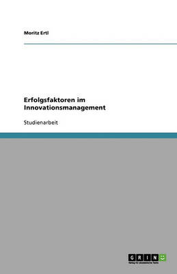 Erfolgsfaktoren Im Innovationsmanagement (Paperback)