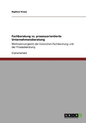 Fachberatung vs. Prozessorientierte Unternehmensberatung (Paperback)
