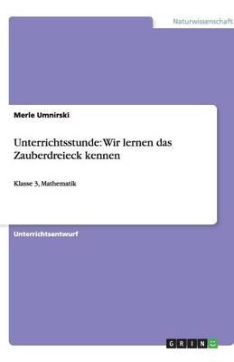 Unterrichtsstunde: Wir Lernen Das Zauberdreieck Kennen (Paperback)