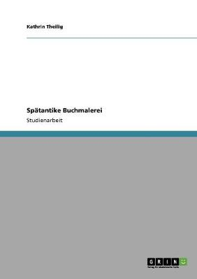 Spatantike Buchmalerei (Paperback)