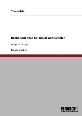 Rache Und Ehre Bei Kleist Und Schiller (Paperback)