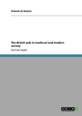 The British Pub in Medieval and Modern Society (Paperback)
