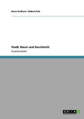 Stadt, Raum Und Geschlecht (Paperback)