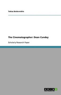 The Cinematographer: Dean Cundey (Paperback)