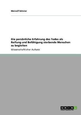 Die Personliche Erfahrung Des Todes ALS Reifung Und Befahigung Sterbende Menschen Zu Begleiten (Paperback)