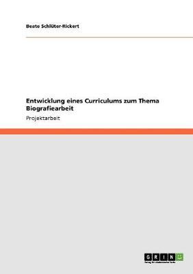 Entwicklung Eines Curriculums Zum Thema Biografiearbeit (Paperback)