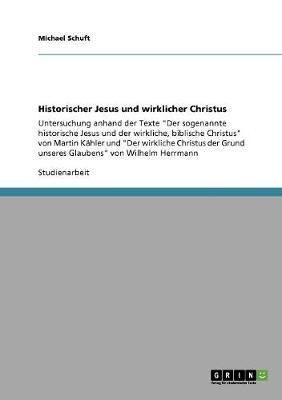 Historischer Jesus Und Wirklicher Christus (Paperback)