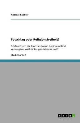 Totschlag Oder Religionsfreiheit? (Paperback)