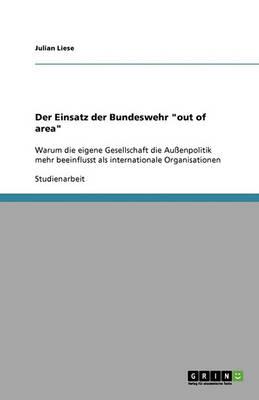 Der Einsatz Der Bundeswehr Out of Area (Paperback)