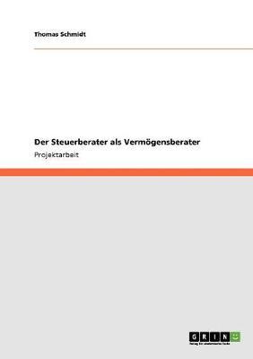 Der Steuerberater ALS Vermogensberater (Paperback)