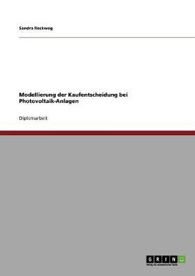 Modellierung Der Kaufentscheidung Bei Photovoltaik-Anlagen (Paperback)