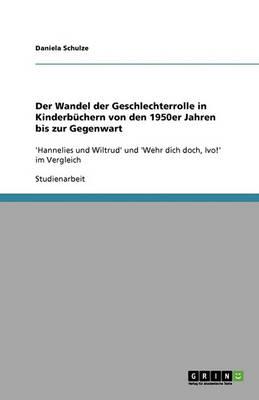 Der Wandel Der Geschlechterrolle in Kinderbuchern Von Den 1950er Jahren Bis Zur Gegenwart (Paperback)