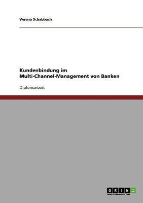 Kundenbindung Im Multi-Channel-Management Von Banken (Paperback)