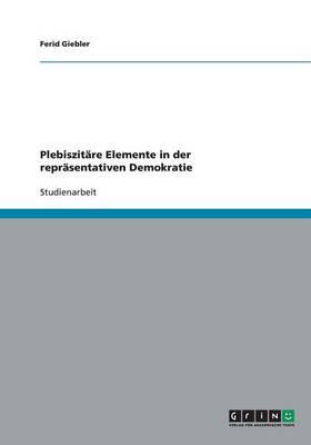 Plebiszitare Elemente in Der Reprasentativen Demokratie (Paperback)