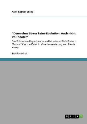 Denn Ohne Stress Keine Evolution. Auch Nicht Im Theater (Paperback)