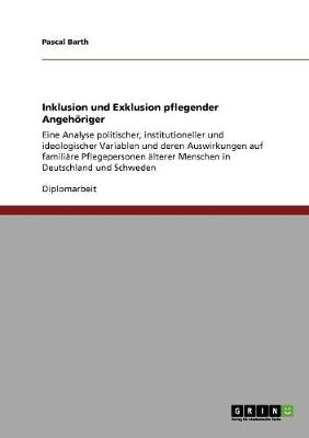 Inklusion Und Exklusion Pflegender Angehoeriger (Paperback)