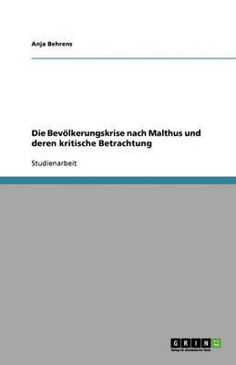 Die Bevolkerungskrise Nach Malthus Und Deren Kritische Betrachtung (Paperback)