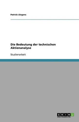 Die Bedeutung Der Technischen Aktienanalyse (Paperback)