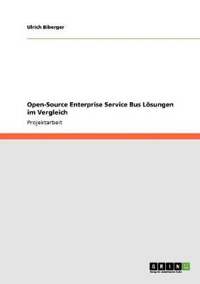 Open-Source Enterprise Service Bus Loesungen Im Vergleich (Paperback)