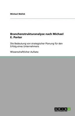 Branchenstrukturanalyse Nach Michael E. Porter (Paperback)