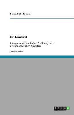 Kafka Und Die Psychoanalyse. Eine Interpretation Seiner Erzahlung Der Landarzt. (Paperback)