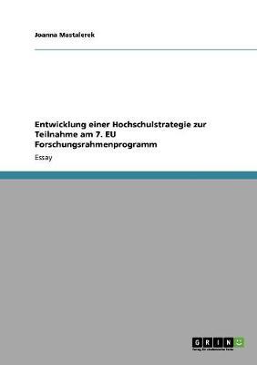 Entwicklung Einer Hochschulstrategie Zur Teilnahme Am 7. Eu Forschungsrahmenprogramm (Paperback)