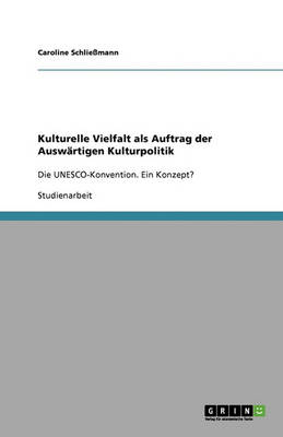 Kulturelle Vielfalt ALS Auftrag Der Auswartigen Kulturpolitik (Paperback)