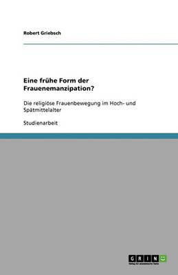 Eine Fruhe Form Der Frauenemanzipation? (Paperback)