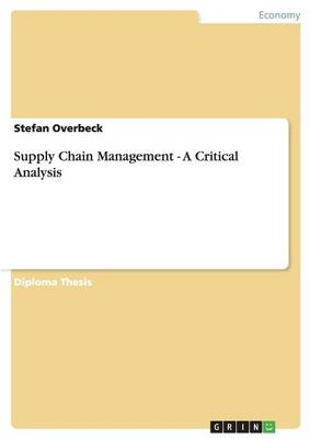 Supply Chain Management - A Critical Analysis (Paperback)