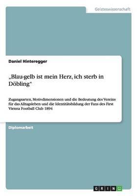 """""""Blau-Gelb Ist Mein Herz, Ich Sterb in Dobling"""" (Paperback)"""