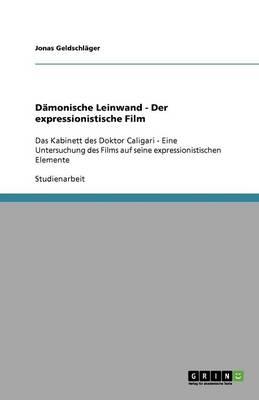 D monische Leinwand - Der Expressionistische Film (Paperback)