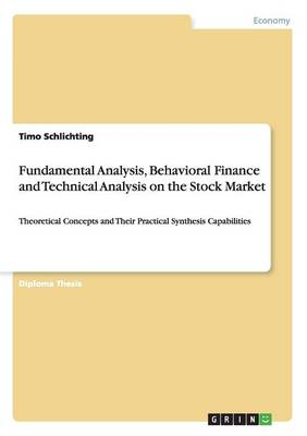 Fundamental Analysis, Behavioral Finance and Technical Analysis on the Stock Market (Paperback)