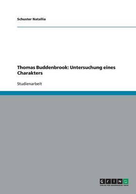 Thomas Buddenbrook: Untersuchung Eines Charakters (Paperback)