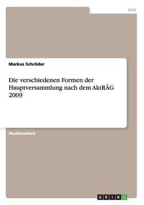 Die Verschiedenen Formen Der Hauptversammlung Nach Dem Aktrag 2009 (Paperback)
