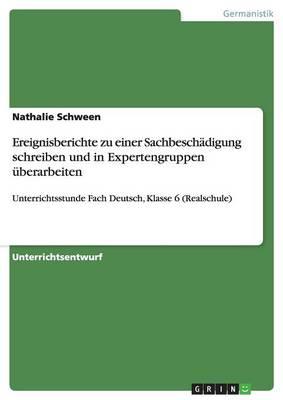 Ereignisberichte Zu Einer Sachbeschadigung Schreiben Und in Expertengruppen Uberarbeiten (Paperback)
