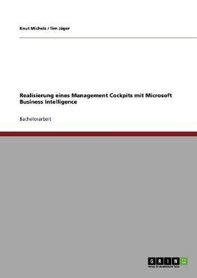 Realisierung Eines Management Cockpits Mit Microsoft Business Intelligence (Paperback)