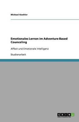 Emotionales Lernen Im Adventure Based Counceling (Paperback)