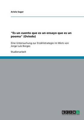 """""""Es Un Cuento Que Es Un Ensayo Que Es Un Poema"""" (Oviedo) (Paperback)"""