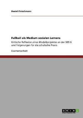 Fuball ALS Medium Sozialen Lernens (Paperback)