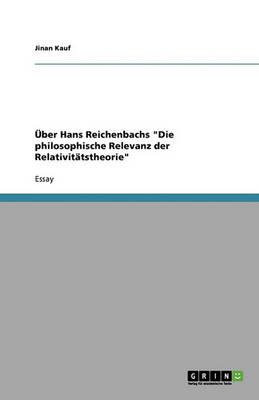 """Uber Hans Reichenbachs """"Die Philosophische Relevanz Der Relativitatstheorie"""" (Paperback)"""