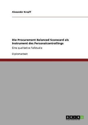 Die Procurement Balanced Scorecard ALS Instrument Des Personalcontrollings (Paperback)