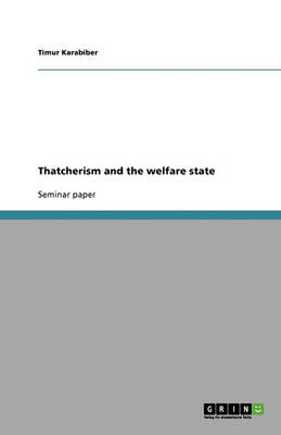 Thatcherism and the Welfare State (Paperback)