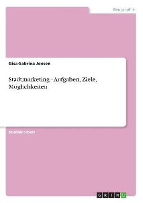 Stadtmarketing - Aufgaben, Ziele, Moglichkeiten (Paperback)