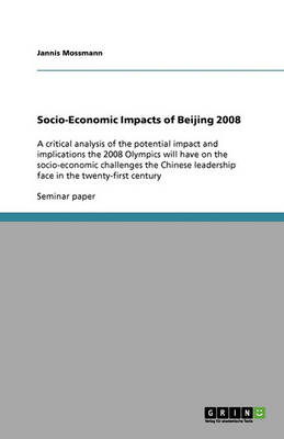 Socio-Economic Impacts of Beijing 2008 (Paperback)