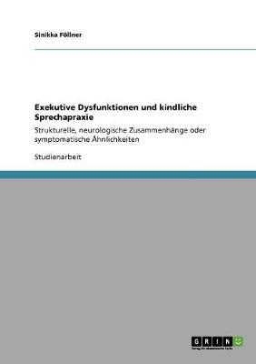 Exekutive Dysfunktionen Und Kindliche Sprechapraxie (Paperback)