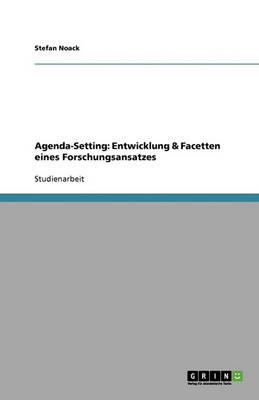 Agenda-Setting: Entwicklung & Facetten Eines Forschungsansatzes (Paperback)