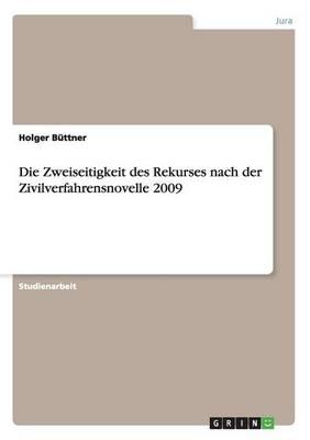 Die Zweiseitigkeit Des Rekurses Nach Der Zivilverfahrensnovelle 2009 (Paperback)