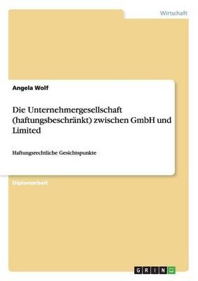 Die Unternehmergesellschaft (Haftungsbeschrnkt) Zwischen Gmbh Und Limited (Paperback)