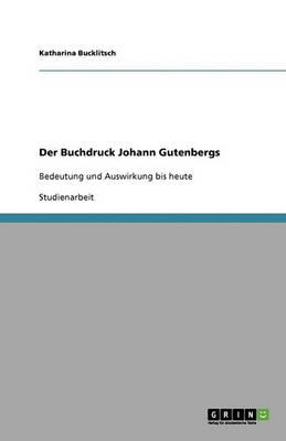 Der Buchdruck Johann Gutenbergs (Paperback)