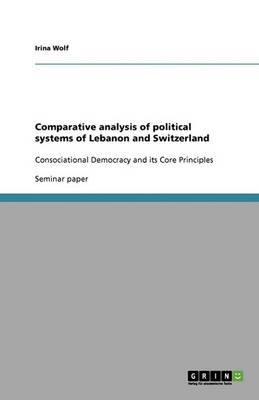 Comparative Analysis of Political Systems of Lebanon and Switzerland (Paperback)